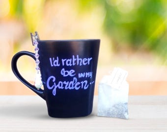 Id rather be in my garden Coffee Mug Treats for that garden lover!