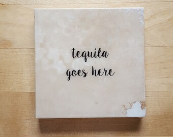 Tequila Goes Here Stone Coaster (Boozy Drink Gift) Stocking Stuffer