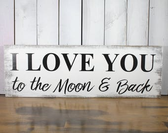 I Love You to the Moon and Back/Wood Sign/Large Sign/Color Choices/Fast Shipping