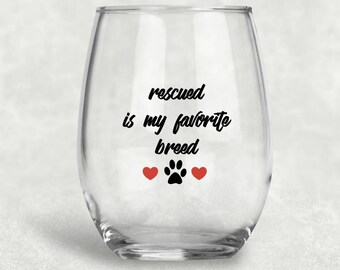 Rescued Is My Favorite Breed Wine Glass, Dog Wine Glass, Dog Lover Gift,