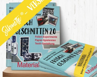 Frisch Geschnitten 2.0 - Material total - project ideas and instruction book for Silhouette plotters and Silhouette Studio® V4 in german