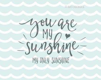 You Are My Sunshine SVG My Only Sunshine SVG Cricut Explore and more! Sunshine Valentine Love Heart You Are My Sunshine