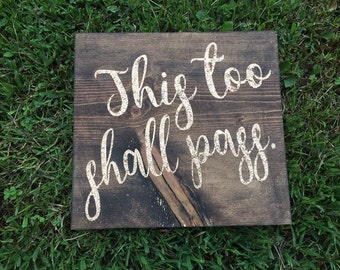 This too shall pass wood sign