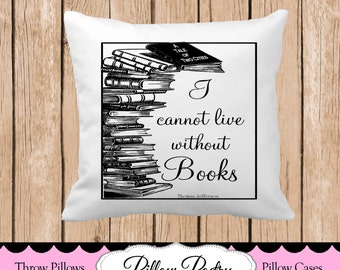I Cannot Live Without Books Throw Pillow, Choose Colors, Personalized Pillow, Custom Throw Pillow