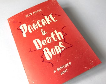 Pancake and Death-Buns by Alex Hahn; a BlopShop mini about love and overcoming problems (A6 Colour comic)