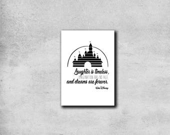 Laughter is Timeless, Imagination Has No Age and Dreams are Forever -  Walt Disney Quote - Typographical Print