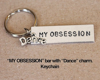 "My Obsession Bar with ""Dance"" Charm Keychain.  Dance Keychain.  Dancer.  Love Dance."