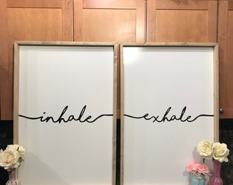 Inhale Exhale Custom Signs