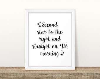 Second Star to the right and straight on 'til morning Peter Pan Printable, Dream Big Digital Printable