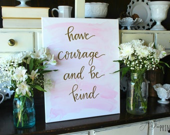Have Courage and Be Kind Hand Lettered Canvas