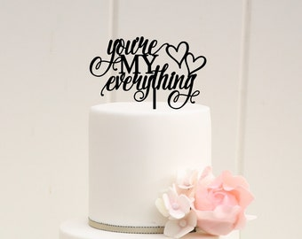 You're my Everything Wedding Cake Topper - Custom Cake Topper