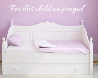 For this child we prayed, Vinyl Wall Decal, Girl, Boy, Children, Baby, Nursery, Bedroom, Home Decor, Vinyl Lettering, Prayer, Religious