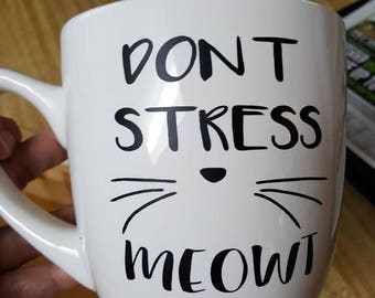Cat lovers mug, Oversized mug, Don't Stress Meowt, Large mug, Cat lady gift, ceramic mug