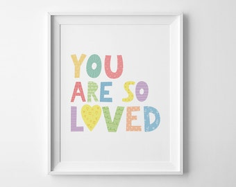Nursery quote, playroom print, kids prints, nursery wall art decor, You are so loved, nursery print, children room decor, playroom decor