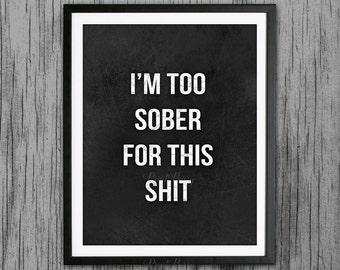 Alcohol print alcohol poster Printable funny quote Funny gift funny art print Sober print Printable quotes printable wall decor