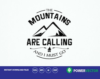 Svg The Mountains Are Calling And I Must Go Silhouette Cut File. Adventure Printable Design Template Svg. Vinyl Wall decor, EPS Clipart