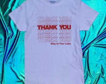 Stay in Your Lane Thank You T Shirt