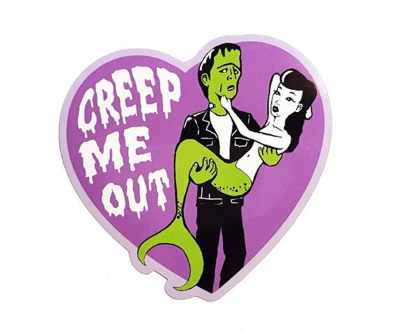Creep Me Out - Vinyl Sticker