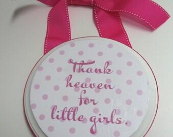 Thank Heaven for Little Girls Door/Room Plaque