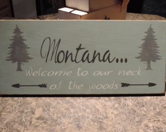 FREE SHIPPING: 8 X 18 Montana...Welcome to Our Neck of the Woods sign with pine trees and arows