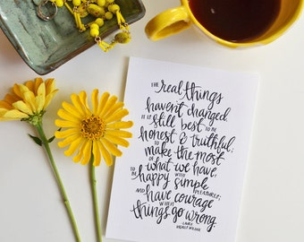 Real things in life, Have Courage, Simple life, Laura Ingalls Wilder, Family, Inspiring Quote, Motivation, Hand lettering, 5x7, 8x10, 11x14