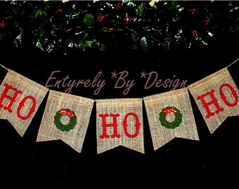HO*HO*HO - Burlap Banner Bunting - Christmas Holiday Decoration - Wall Mantel Decor Photo Prop - Rustic Country