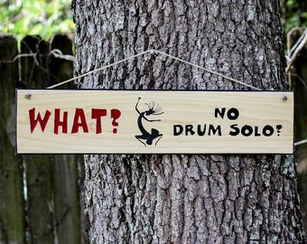 Carved Wood Sign - No Drum Solo? Humorous Sign