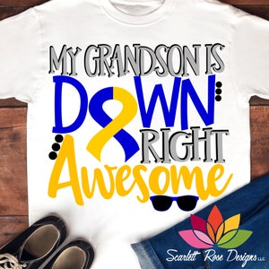 Down Syndrome Awareness SVG, My Grandson is Down Right Awesome, Perfect, Down Syndrome, cut file, shirt design, silhouette cameo, cricut