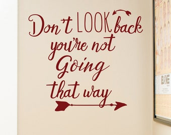 Don't Look Back vinyl decal, you're not going that way wall decor, motivation inspirational quote, fitness wall decal