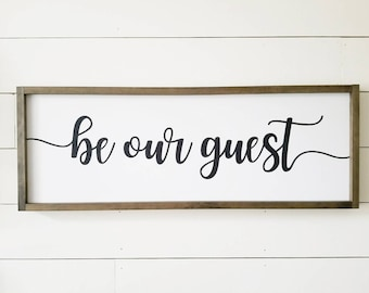 Handcrafted Wood Sign - Be Our Guest