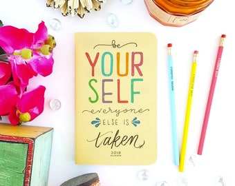 """Be Yourself Everyone Else is Taken // Hand Lettered Journal or Planner —5"""" x 8"""""""
