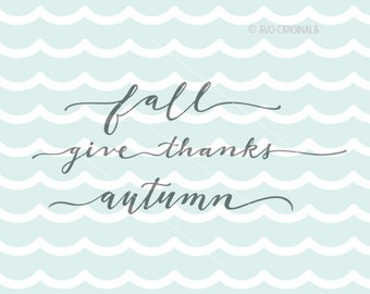 Fall Phrases Fall Give Thanks Autum SVG Thanksgiving SVG File. Cricut Explore & more. Fall Give Thanks Autumn Calligraphy Set SVG