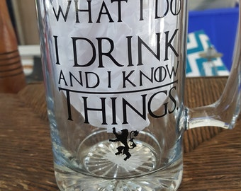 Game of Thrones, I drink and I know things beer mug, Game of thrones mug, Beer mug, Beer Glass, I drink and I know things, Mens gift, beer