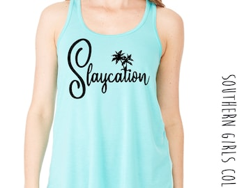 Ready to Slaycation Tank Top - Slaycation Racer Back Tank - Graphic Women's Tank - Girls Trip Tank Top - Bridesmaid Gift - Summer Shirt