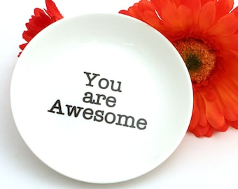 You are awesome ring holder, trinket dish, Thank you gift, gifts under 10, appreciation gift, flower girl gift, ring dish
