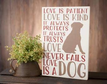 Dog Wood Sign - Dog Gift - Pet Gift - Dog Sign - Dog Lover Sign - Dog Lover Gift - Love Is A Dog Wood Sign - Pet Art