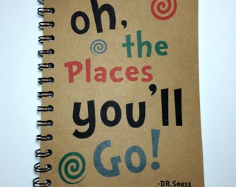 Oh the Places you'll Go, Dr. Seuss Quote, Graduation Gift, Adventure, Travel, Best Friend Gift, Graduate, Friend, Notebook, gift, Sketchbook