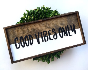 Good Vibes Only Handcrafted Wooden Sign