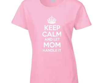 Keep Calm / Parody / Mom T Shirt