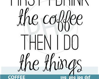 Coffee Quote- Digital files- jpg, png, svg, and dxf