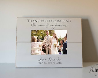 Mother of groom gift, Thank you for raising the man of my dreams, wedding picture frame, parents thank you gift, new mother in law gift