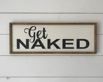 Get Naked, Get Naked Sign, Bathroom Sign, Farmhouse, Sign, Wood Sign, Rustic, Home Decor, Wood Sign, Wall Art, Farmhouse Style, Wooden Sign