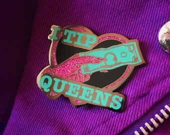 I Tip Queens Enamel Pin