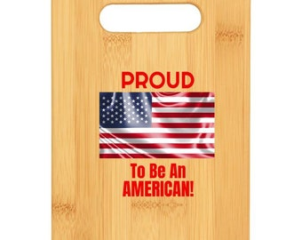 Proud To Be An American Citizen /Bamboo Cutting Board/Cutting Boards