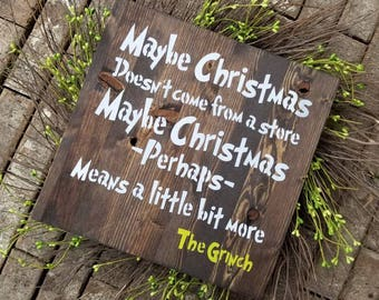 Christmas Grinch Sign, Maybe Christmas Doesn't Come From a Store, The Grinch, Christmas Sign, Christmas Decor