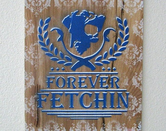 Forever Fetchin Multilayer Graffiti Stencil Art on Wood Panel