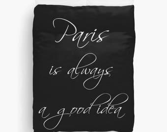 Paris Bedroom Decor, Paris Duvet Cover, Paris Is Always A Good Idea, Black and White Bedding, Girls Bedroom Decor, Queen, Twin, King