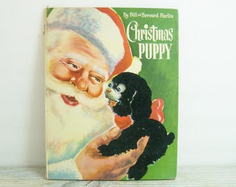 Christmas Puppy - a 1949 Vintage Children's Christmas Story Book - written and illustrated by Bill and Bernard Martin, Tell-Well Press