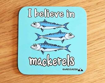 I believe in mackerels coaster, Fun gift, Fish puns, funny mat, fish gift, pun coaster, cute drinks mat, fun homeware, Fishing gifts