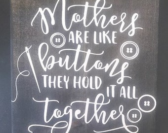 Mothers are like Buttons..... 12x12 Wood sign